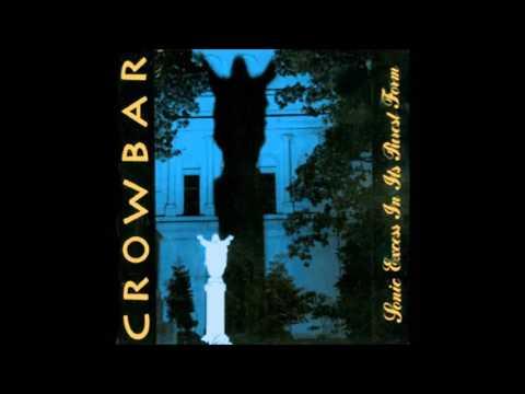 Crowbar - Failure To Delay Gratification