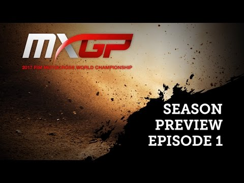 Wait is OVER! 2017 MXGP & MX2 Season Preview_EPISODE 1_motocross