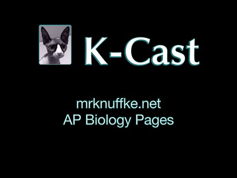 K-Cast:  Mrknuffke.net- AP Biology Pages