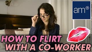 When & How To Flirt with A Co-Worker | Wing Girl