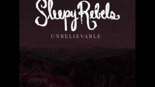Watch Sleepy Rebels Unbelievable video