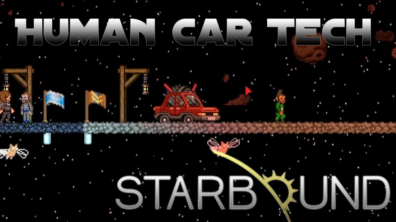 Human Starbound Starbound Human Car Tech