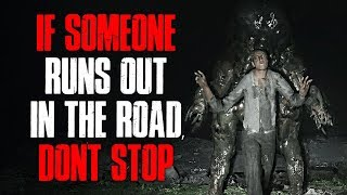 """If Someone Runs Out In The Road, Don't Stop"" Creepypasta"