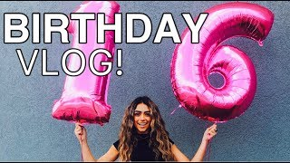 16TH BIRTHDAY VLOG! #sweet16