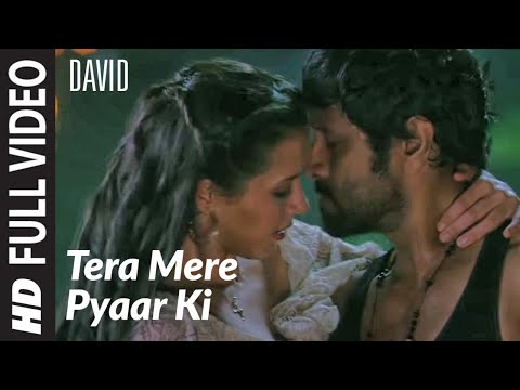 Tera Mere Pyaar Ki Full Song | David | Isha Sharwani Vikram