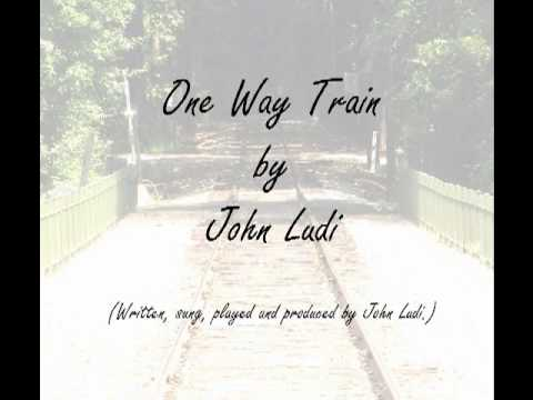 One Way Train by John Ludi