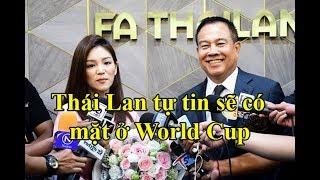 Bực tức vì thua Việt Nam ở ASIAD-Thái Lan tuyên bố sẽ có mặt ở World Cup