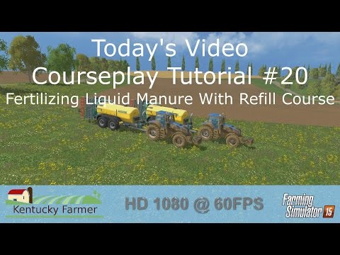 FS15 Courseplay Tutorial #20 Fertilizing Liquid Manure with Refill Course