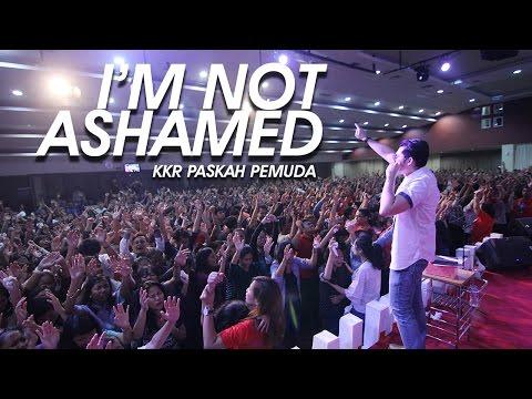 KKR PASKAH PEMUDA - I'M NOT ASHAMED