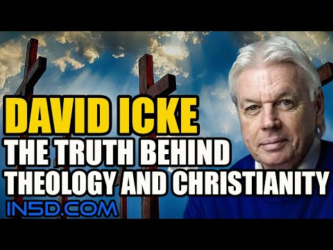 David Icke: The Truth Behind Theology and Christianity