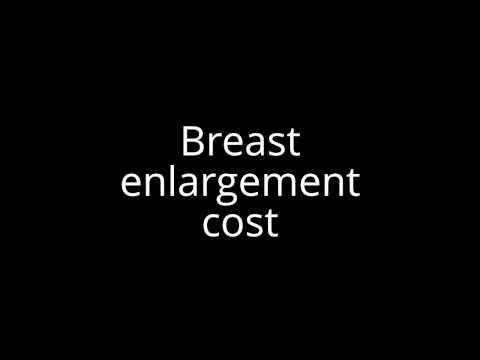 Breast enlargement cost
