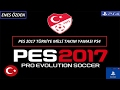 Pes 2017 Türkiye Milli Takım Yaması | PS4