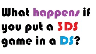 What happens if you put a 3DS game in a DS?