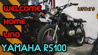 YAMAHA RS100 PROJECT PHASE 1 | BRINGING HOME LINO | STREET TRACKER