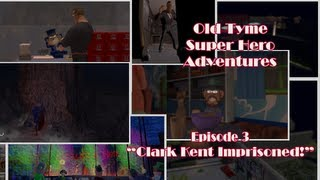 Old Tyme Super Hero Adventures - Episode 3 - Cl...