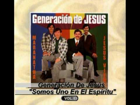 Generacion De Jesus - Somos Uno El El Espiritu