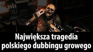 Największa tragedia polskiego dubbingu growego
