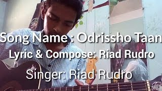 Odrissho Taan  (অদৃশ্য টান) Original By Riad Rudro. Edited By Zoon Ahmed