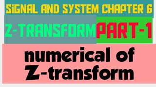 signal and system chapter 6 (numerical of Z-transform) part-1