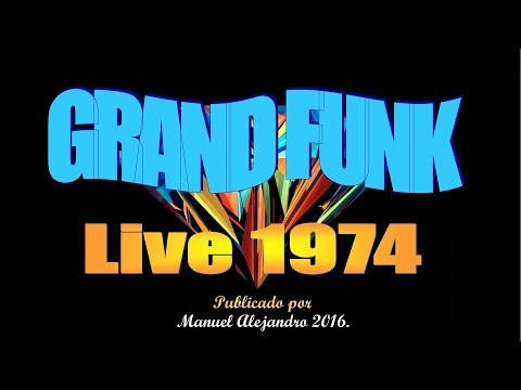 GRAND FUNK - Flight of the Phoenix (Live 1974 HQ1080p) ® Manuel Alejandro 2016.