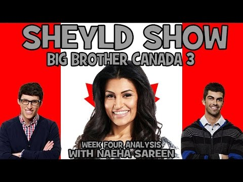 Big Brother Canada 3 - Week 4 & 5 Recap with Naeha Sareen (Sheyld Show)