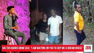 "Dalton Harris Mom Said, ""I am Waiting On You To Buy Me A Dream House""/JBN"