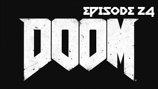DOOM Episode 24 - Tugboat Fun
