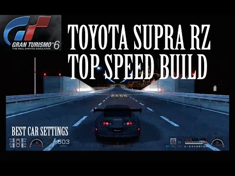 Gran Turismo 6 Top Speed Build Ep.1 : Toyota Supra RZ
