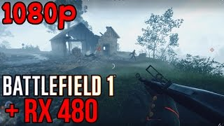 Battlefield 1 | AMD RX 480 | FRAME RATE | MAXED OUT (1080p)