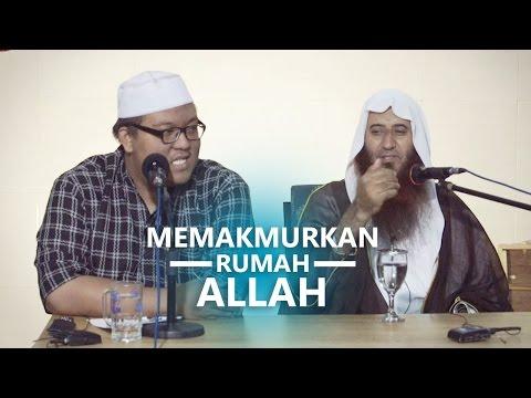 Kajian Islam: Memakmurkan Rumah Allah - Syaikh Muhammad Bin Mubarak Asy- Syarafi