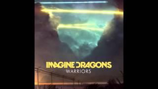 Imagine Dragons - Warriors (HQ Audio) DOWNLOAD