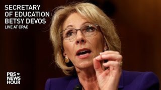 Watch Live: Betsy DeVos speaks at CPAC