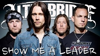 MYLES KENNEDY and MARK TREMONTI perform SHOW ME A LEADER -- ALTER BRIDGE