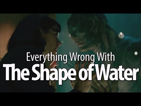 Everything Wrong With The Shape of Water