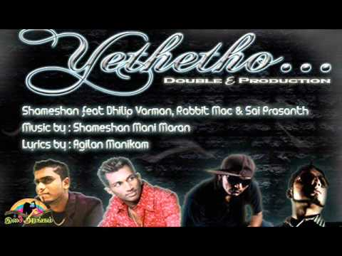 Yethetho- Dhilip Varman feat Rabbit Mac 2011