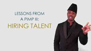 Lessons from a Pimp: Hiring Talent