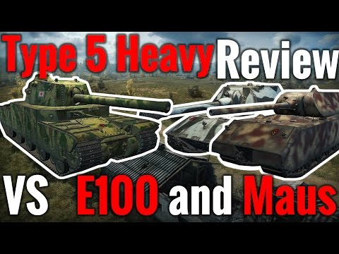 World of Tanks    Type 5 Heavy - Review vs E100 and Maus