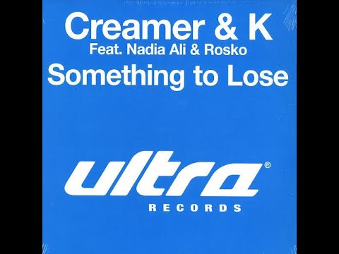 Something to Lose - Creamer and K ft Nadia Ali and Rosko