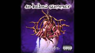 Watch 40 Below Summer Self Medicate video