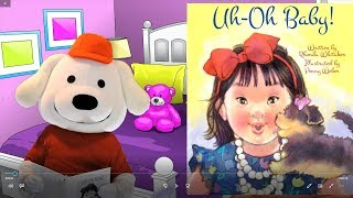 """Storytime Pup Children's Book Read Aloud: """"Uh-Oh Baby!"""" Stories for Kids."""