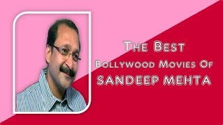 The Best Movies of Sandeep Mehta | Top 10 Mania