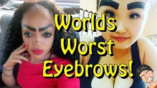 Worlds Worst Eyebrows! #9