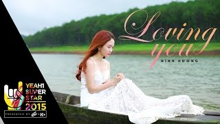 Video clip Loving You | Đinh Hương | Yeah1 Superstar (Official Music Video)