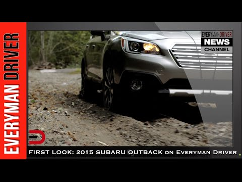 2015 Subaru Outback First Look on Everyman Driver