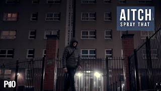 P110 - Aitch - Spray That [Net Video]