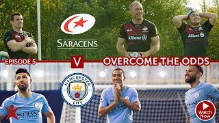 EPISODE 5 | Manchester City vs Saracens | Overcome The Odds