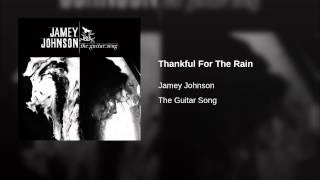 Jamey Johnson Thankful For The Rain