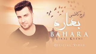 Eiraj Kazmi (EK) -  Bahara [New 2015 Mast Song]