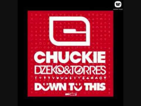 Down To This (Chuckie Hype Mix) - Chuckie vs Dzeko & Torres