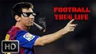 Football Thug Life Compilation HD   Messi   Ribery   Casillas